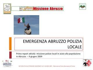 DATI RELATIVI ALLE PRESENZE AGGIORNATI AL 9  GIUGNO 2009   Elaborazione Polizia Municipale di Firenze
