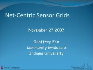 Net-Centric Sensor Grids