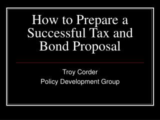 How to Prepare a Successful Tax and Bond Proposal