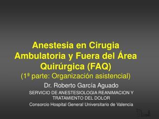 Anestesia en Cirugia Ambulatoria y Fuera del  rea Quir rgica FAQ 1  parte: Organizaci n asistencial