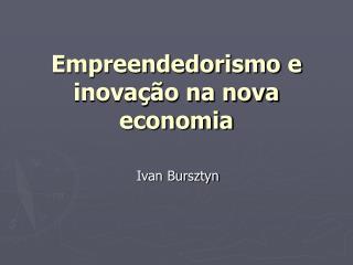Empreendedorismo e inova  o na nova economia