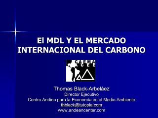 El MDL Y EL MERCADO  INTERNACIONAL DEL CARBONO