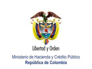 Ministerio de Hacienda y Cr dito P blico Rep blica de Colombia