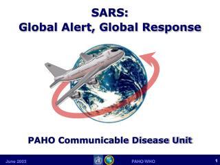 SARS:  Global Alert, Global Response