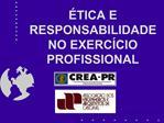 TICA E  RESPONSABILIDADE NO EXERC CIO PROFISSIONAL