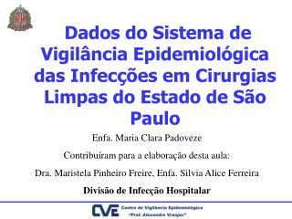Dados do Sistema de Vigil ncia Epidemiol gica das Infec  es em Cirurgias Limpas do Estado de S o Paulo