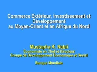 Commerce Ext rieur, Investissement et D veloppement  au Moyen-Orient et en Afrique du Nord     Mustapha K. Nabli  conomi
