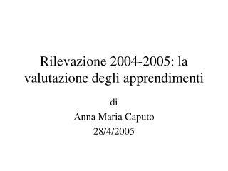 Rilevazione 2004-2005: la valutazione degli apprendimenti