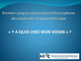 Premier congr s international francophone des  tudiants en physioth rapie