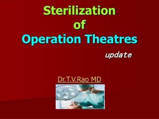 Sterilization of Operation theatres