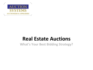 Real Estate Auctions: What�s Your Best Bidding Strategy?
