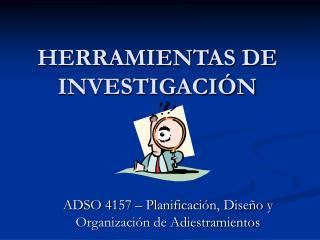 HERRAMIENTAS DE INVESTIGACI N