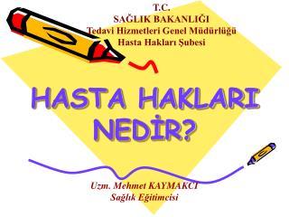 HASTA HAKLARI  NEDIR