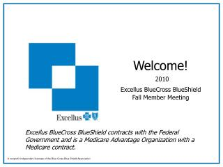 Welcome   2010 Excellus BlueCross BlueShield  Fall Member Meeting