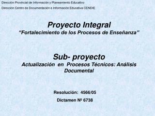 Proyecto Integral   Fortalecimiento de los Procesos de Ense anza     Sub- proyecto Actualizaci n  en  Procesos T cnicos: