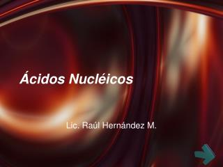 cidos Nucl icos