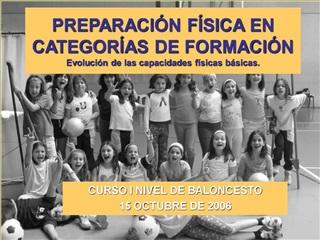 PREPARACI N F SICA EN CATEGOR AS DE FORMACI N Evoluci n de las capacidades f sicas b sicas.