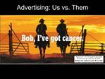 Advertising: Us vs. Them