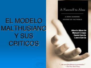 EL MODELO MALTHUSIANO Y SUS CRITICOS
