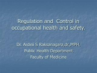 Regulation and  Control in occupational health and safety.