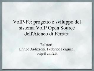 VoIP-Fe: progetto e sviluppo del sistema VoIP Open Source dellAteneo di Ferrara