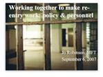 Working together to make re-entry work: policy  personnel