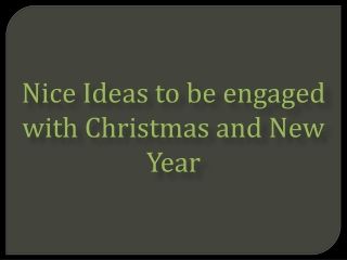 Nice Ideas to be engaged with Christmas and New Year