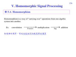 V. Homomorphic Signal Processing