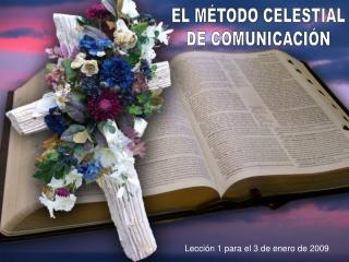 EL M TODO CELESTIAL DE COMUNICACI N
