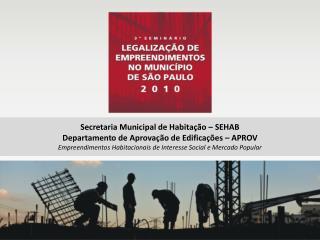 Secretaria Municipal de Habita  o   SEHAB Departamento de Aprova  o de Edifica  es   APROV Empreendimentos Habitacionais
