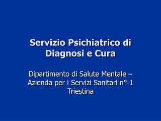 Servizio Psichiatrico di Diagnosi e Cura