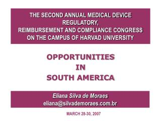 THE SECOND ANNUAL MEDICAL DEVICE REGULATORY,  REIMBURSEMENT AND COMPLIANCE CONGRESS ON THE CAMPUS OF HARVAD UNIVERSITY