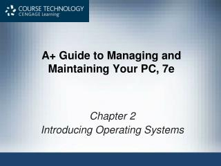 A Guide to Managing and Maintaining Your PC, 7e
