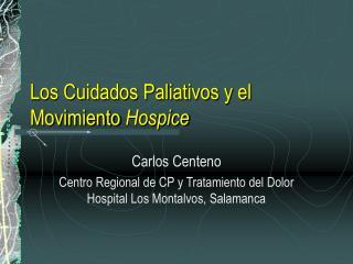 Los Cuidados Paliativos y el Movimiento Hospice
