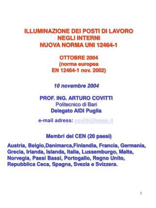 ILLUMINAZIONE DEI POSTI DI LAVORO NEGLI INTERNI NUOVA NORMA UNI 12464-1  OTTOBRE 2004 norma europea  EN 12464-1 nov. 200