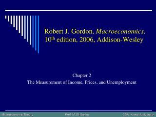 Robert J. Gordon, Macroeconomics, 10th edition, 2006, Addison-Wesley