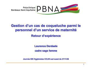 Gestion d un cas de coqueluche parmi le personnel d un service de maternit  Retour d exp rience  Laurence Derdaele  cadr