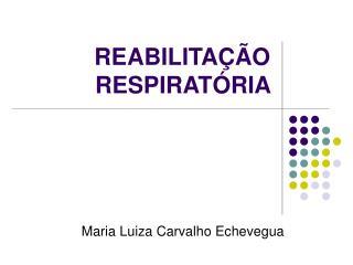 REABILITA  O RESPIRAT RIA