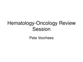Hematology-Oncology Review Session