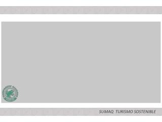 SUMAQ  TURISMO SOSTENIBLE