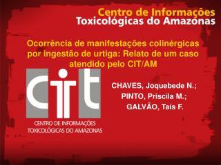 Ocorr ncia de manifesta  es colin rgicas por ingest o de urtiga: Relato de um caso atendido pelo CIT