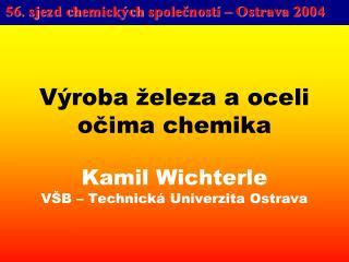 V roba  eleza a oceli  ocima chemika   Kamil Wichterle V B   Technick  Univerzita Ostrava