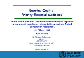 Ensuring Quality:  Priority Essential Medicines
