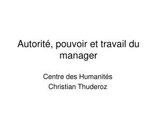 Autorit , pouvoir et travail du manager