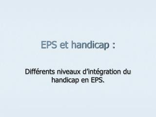 EPS et handicap :
