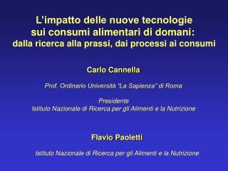 Carlo Cannella  Prof. Ordinario Universit   La Sapienza  di Roma  Presidente Istituto Nazionale di Ricerca per gli Alime