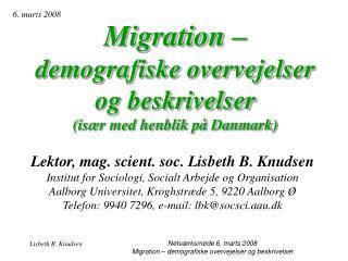Migration    demografiske overvejelser  og beskrivelser  is r med henblik p  Danmark