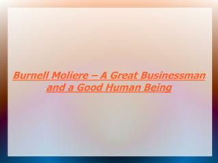 Burnell Moliere ??? A Great Businessman