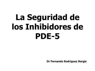 La Seguridad de los Inhibidores de PDE-5