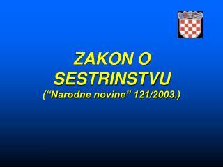 ZAKON O SESTRINSTVU  Narodne novine  121
